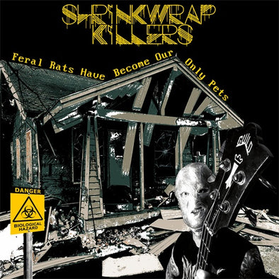 "Shrinkwrap Killers ""Feral Rats Have Become Our Only Pets"" LP"