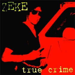 "Zeke ""True Crime"" LP"