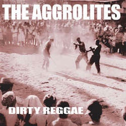 "The Aggrolites ‎""Dirty Reggae - Reissue"" LP"