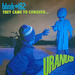 "Blink-182 ""They Came to Conquer... Uranus"" 7"""