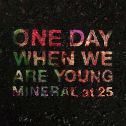 "Mineral ""One Day When We Are Young"" 10"""