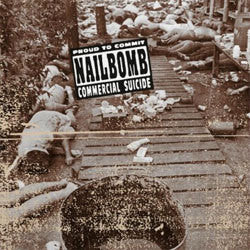 "Nailbomb ""Proud To Commit Commercial Suicide"" LP"
