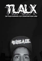 "TLALX: ""Ten Years Running A DIY Hardcore Punk Label"" Zine"