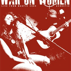 "War On Women ""Live At Magpie Cage (Acoustic)"" 7"""