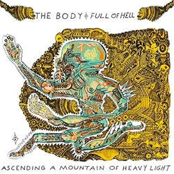 "The Body & Full Of Hell ""Ascending A Mountain Of Heavy Light"" LP"