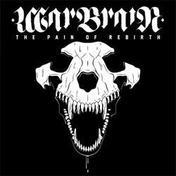 "Warbrain ""The Pain Of Rebirth"" 7"""