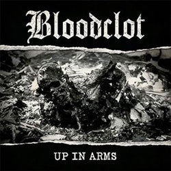 "Bloodclot ""Up In Arms"" CD"