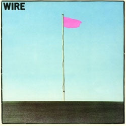 "Wire ""Pink Flag"" LP"