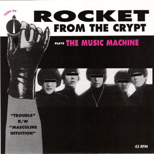 "Rocket From The Crypt ""The Music Machine"" 7"""
