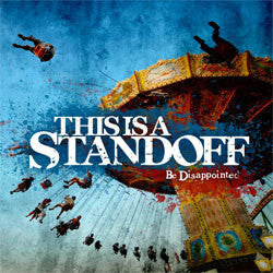 "This Is A Standoff ""Be Disapointed"" LP"