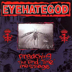 "Eyehategod ""Preaching The 'End - Time' Message"" LP"