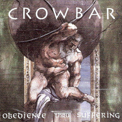 "Crowbar ""Obedience Thru Suffering"" LP"