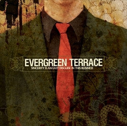 "Evergreen Terrace ""Sincerity Is An Easy Disguise In This Busines"