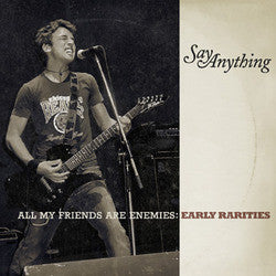 "Say Anything ""All My Friends Are Enemies: Early Rarities"" 3xCD"
