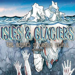 "Isles & Glaciers ""The Hearts Of Lonely People (Remixes)"" LP"