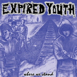 "Expired Youth ""Where We Stand"" CDep"
