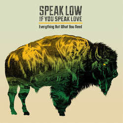 "Speak Low If You Speak Love ""Everything But What You Need"" CD"