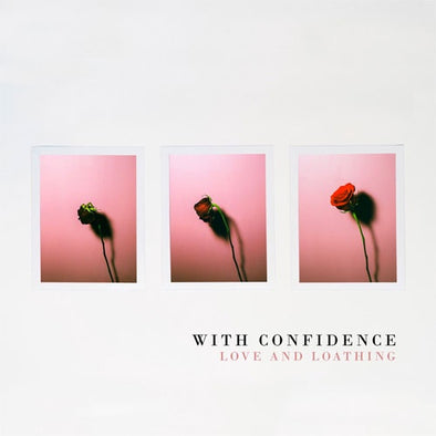 "With Confidence ""Love And Loathing"" LP"