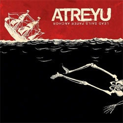 "Atreyu ""Lead Sails Paper Anchor"" LP"