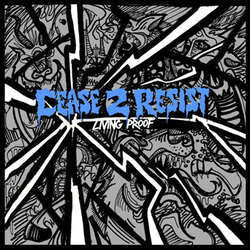 "Cease 2 Resist ""Living Proof"" 7"""