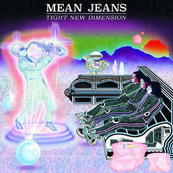 "Mean Jeans ""Tight New Dimension"" LP"