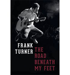 "Frank Turner ""The Road Beneath My Feet"" Book"