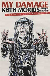 "Keith Morris ""My Damage : The Story of a Punk Rock Survivor"" Book"
