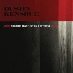 "Dustin Kensrue ""More Thoughts That Float On A Different Blood"" 7"""