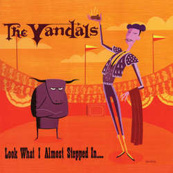 "The Vandals ""Look What I Almost Stepped In"" LP"