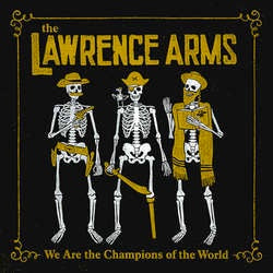 "The Lawrence Arms ""We Are The Champions Of The World"" 2xLP"