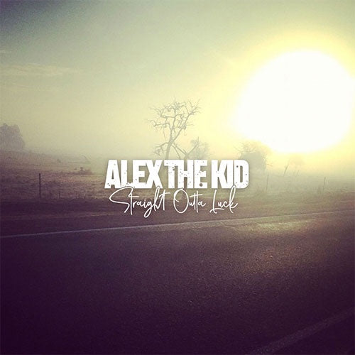 "Alex The Kid ""Straight Outta Luck"" 7"""