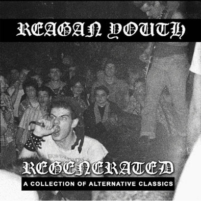 "Reagan Youth ""Regenerated: A Collection Of Alternative Classics"" LP"