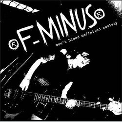 "F-Minus ""Won't Bleed Me / Failed Society"" CD"