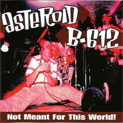 "Asteroid B-612 ""Not Meant For This World"" LP"