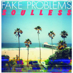"Fake Problems ""Soulless"" 7"""