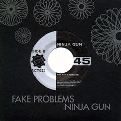 "Fake Problems / Ninja Gun ""Split"" 7"""