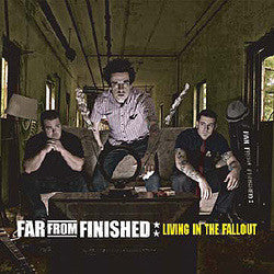 "Far From Finished ""Living In The Fallout"" CD"