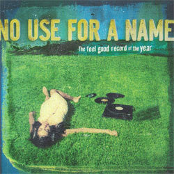 "No Use For A Name ""The Feel Good Record Of The Year"" LP"