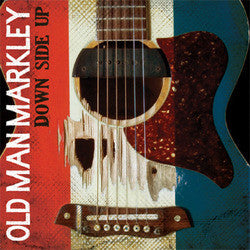 "Old Man Markley ""Down Side Up"" CD"