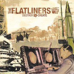 "The Flatliners ""Destroy To Create"" LP"