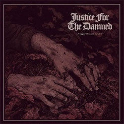 "Justice For The Damned ""Dragged Through The Dirt"" CD"