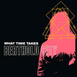 "Berthold City ""What Time Takes"" 7"""