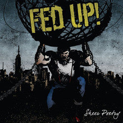 "Fed Up! ""Sheer Poetry"" CD"