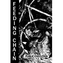"Feeding Chain ""Public Execution"" Cassette"