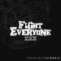 "Fight Everyone ""Up Against The World"" CD"