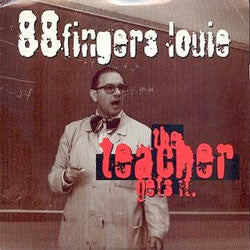 "88 Fingers Louie ""The Teacher Gets It"" 7"""