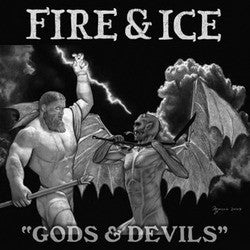 "Fire & Ice ""Gods & Devils"" 7"""
