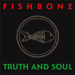 "Fishbone ""Truth And Soul"" LP"