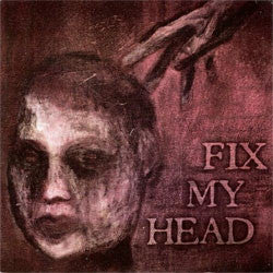 "Fix My Head ""Self Titled"" 7"""