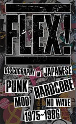 Flex Discography Of Japanese Punk Hardcore 1975 - 1986 Hardback Edition